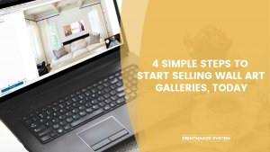 4 simple steps to start selling wall art galleries today with laptop using Swift Galleries