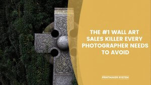 the #1 wall art sales killer every photographer needs to avoid with gravestone