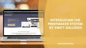 Introducing The Printmaker System by Swift Galleries