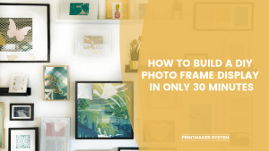 Build a DIY Frame Display Board in 30 Minutes